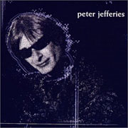 Peter Jefferies - The Last Great Challenge In A Dull World
